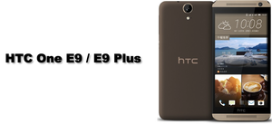 HTC One E9 / E9 Plus
